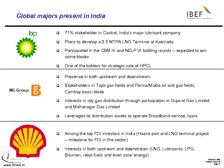 Global majors present in India q q Plans to develop a 2. 5 MTPA