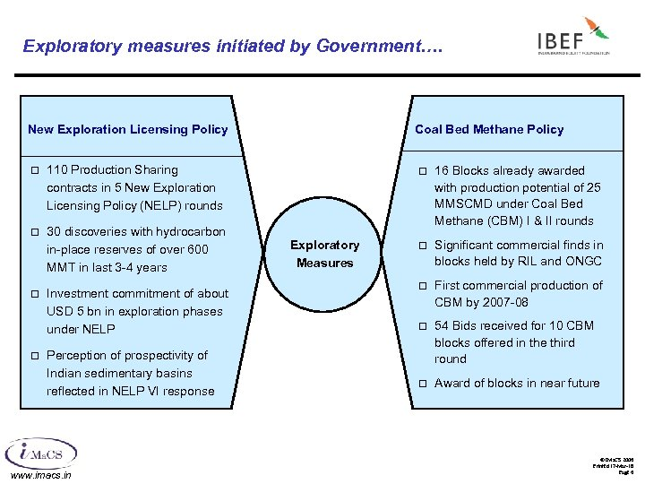 Exploratory measures initiated by Government…. New Exploration Licensing Policy o 110 Production Sharing contracts
