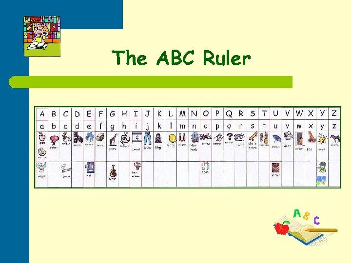 The ABC Ruler