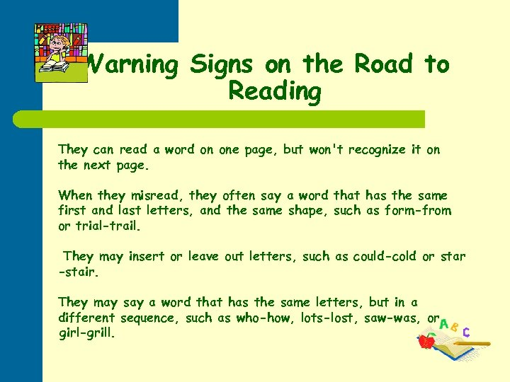 Warning Signs on the Road to Reading They can read a word on one
