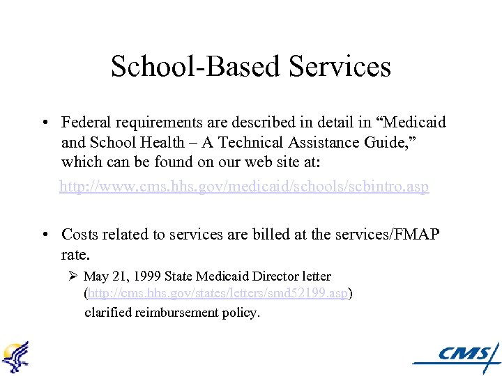 "School-Based Services • Federal requirements are described in detail in ""Medicaid and School Health"