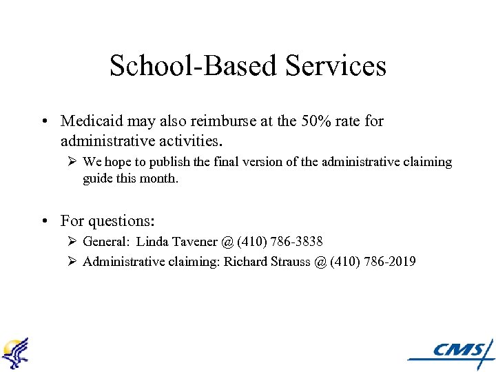 School-Based Services • Medicaid may also reimburse at the 50% rate for administrative activities.