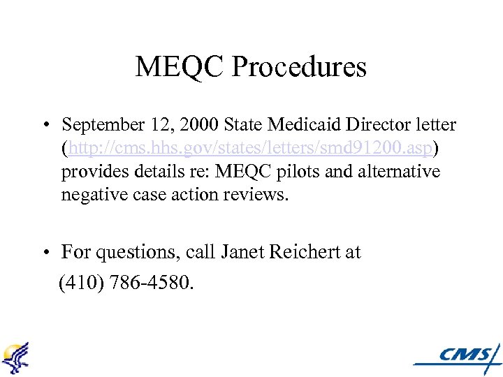 MEQC Procedures • September 12, 2000 State Medicaid Director letter (http: //cms. hhs. gov/states/letters/smd