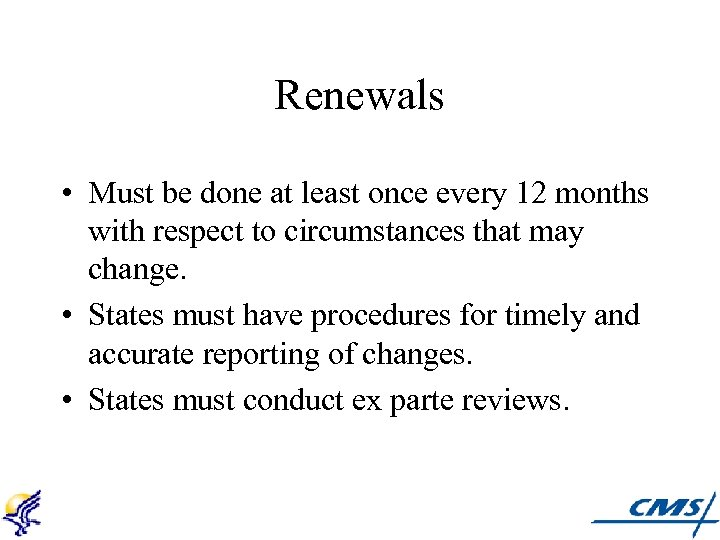 Renewals • Must be done at least once every 12 months with respect to