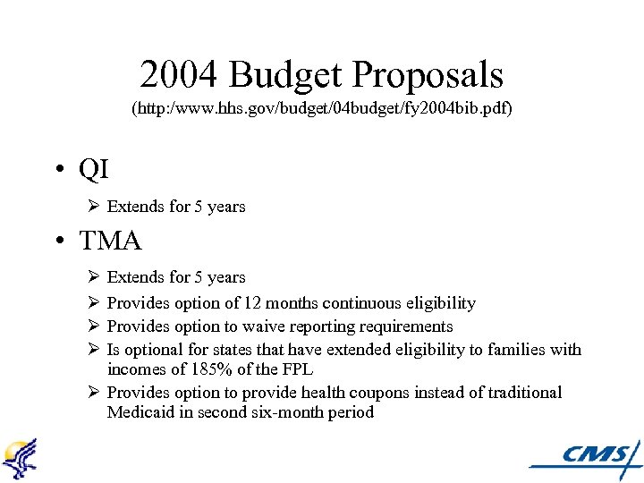 2004 Budget Proposals (http: /www. hhs. gov/budget/04 budget/fy 2004 bib. pdf) • QI Ø