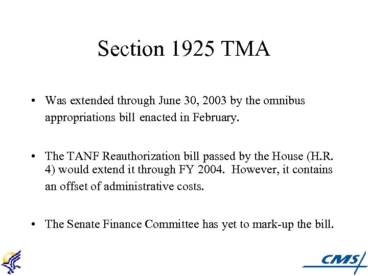 Section 1925 TMA • Was extended through June 30, 2003 by the omnibus appropriations