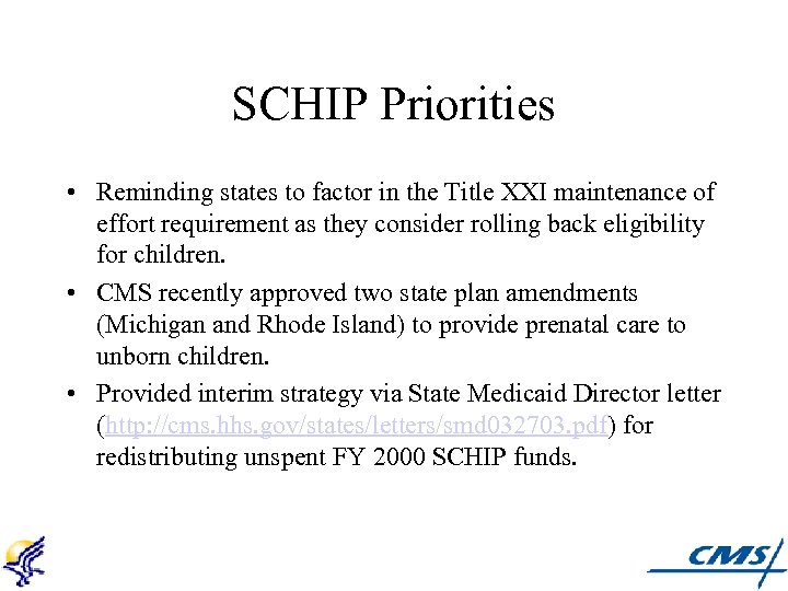 SCHIP Priorities • Reminding states to factor in the Title XXI maintenance of effort