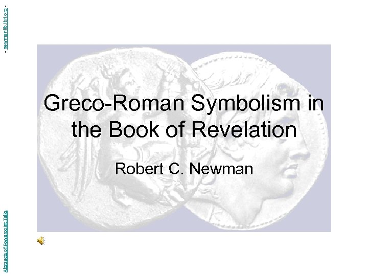 - newmanlib. ibri. org - Greco-Roman Symbolism in the Book of Revelation Abstracts of