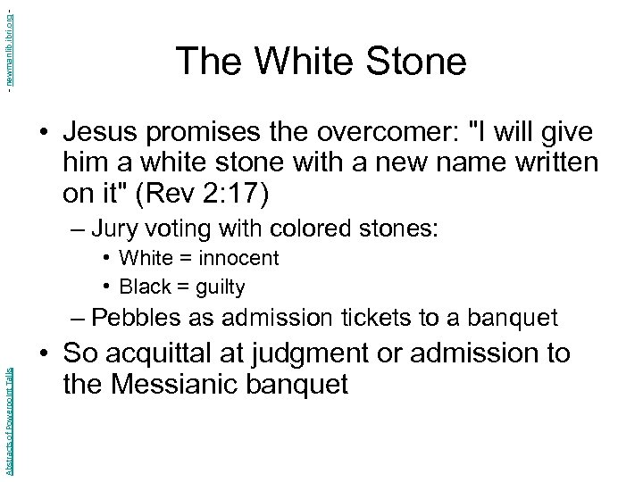 - newmanlib. ibri. org - The White Stone • Jesus promises the overcomer: