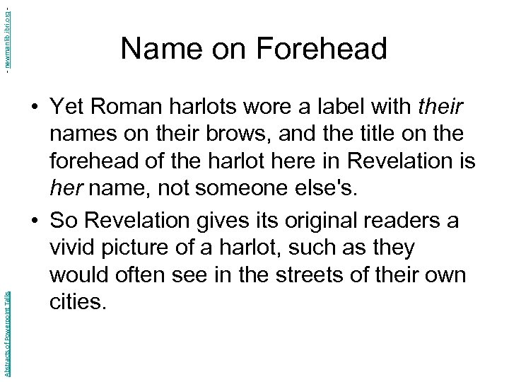 - newmanlib. ibri. org Abstracts of Powerpoint Talks Name on Forehead • Yet Roman
