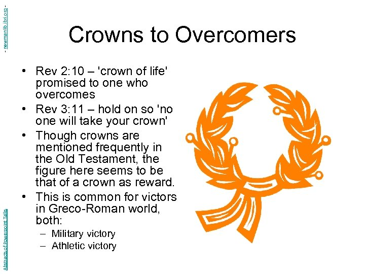 - newmanlib. ibri. org Abstracts of Powerpoint Talks Crowns to Overcomers • Rev 2: