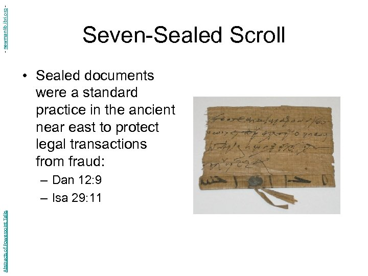 - newmanlib. ibri. org - Seven-Sealed Scroll • Sealed documents were a standard practice