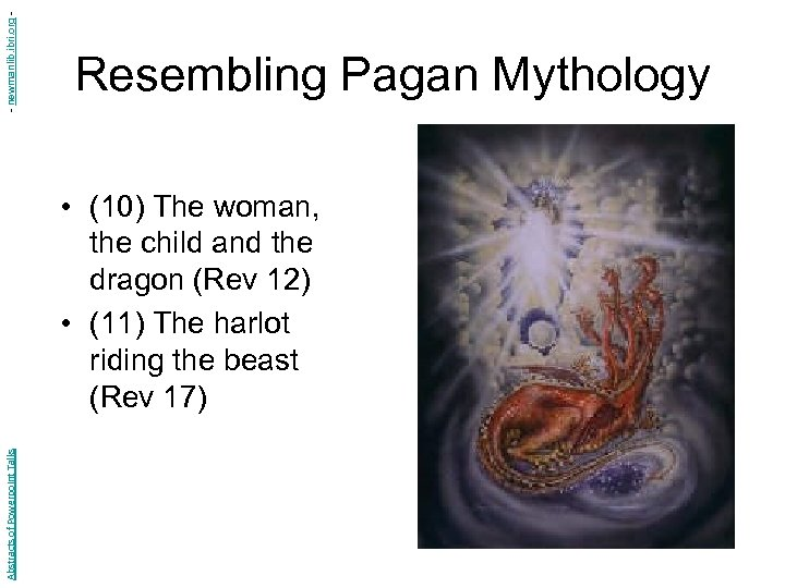- newmanlib. ibri. org - Resembling Pagan Mythology Abstracts of Powerpoint Talks • (10)