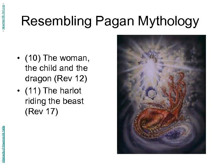 - newmanlib. ibri. org - Resembling Pagan Mythology Abstracts of Powerpoint Talks • (10)