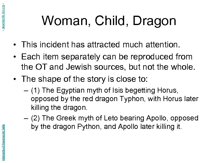 - newmanlib. ibri. org - Woman, Child, Dragon Abstracts of Powerpoint Talks • This