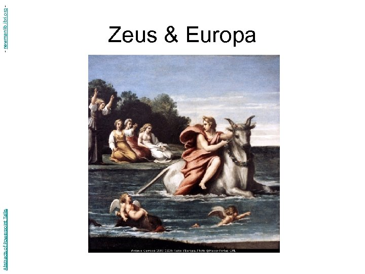 Abstracts of Powerpoint Talks - newmanlib. ibri. org - Zeus & Europa