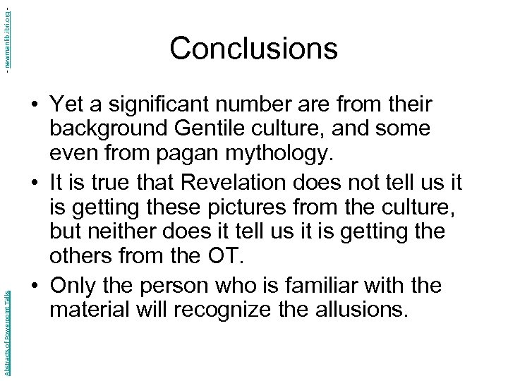 - newmanlib. ibri. org Abstracts of Powerpoint Talks Conclusions • Yet a significant number