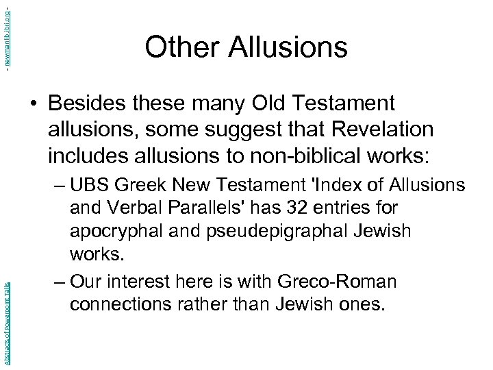 - newmanlib. ibri. org - Other Allusions Abstracts of Powerpoint Talks • Besides these