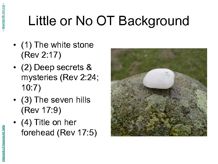 - newmanlib. ibri. org Abstracts of Powerpoint Talks Little or No OT Background •