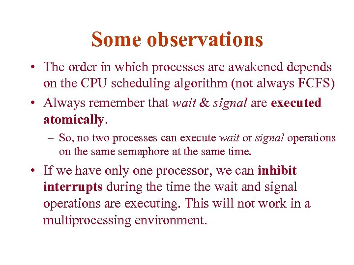 Some observations • The order in which processes are awakened depends on the CPU