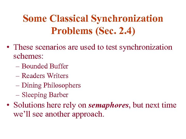 Some Classical Synchronization Problems (Sec. 2. 4) • These scenarios are used to test