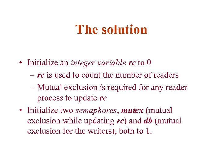 The solution • Initialize an integer variable rc to 0 – rc is used