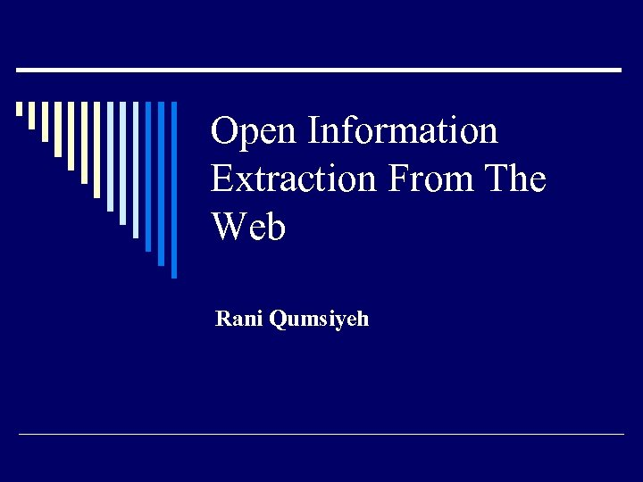 Open Information Extraction From The Web Rani Qumsiyeh