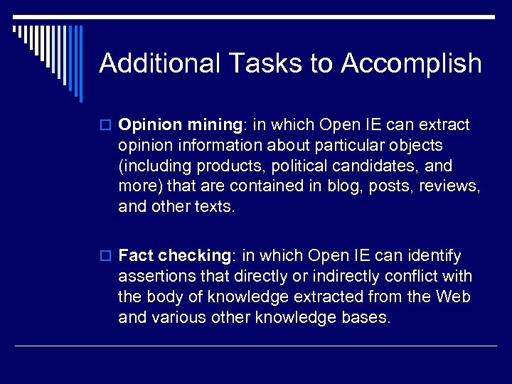 Additional Tasks to Accomplish o Opinion mining: in which Open IE can extract opinion