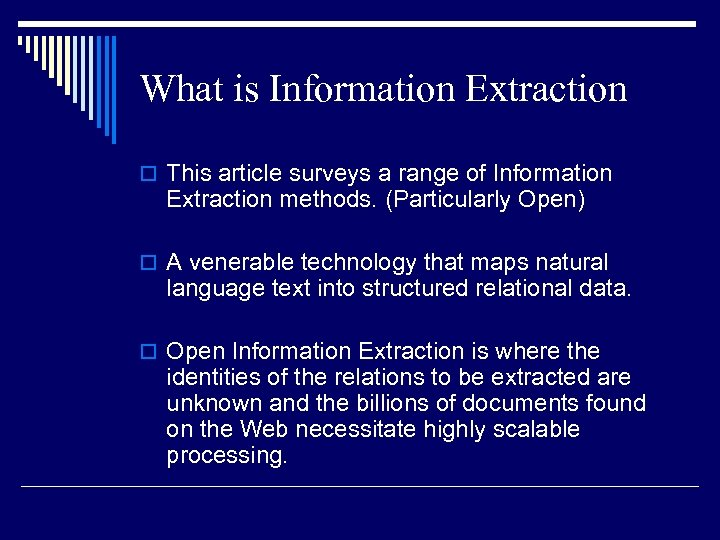 What is Information Extraction o This article surveys a range of Information Extraction methods.
