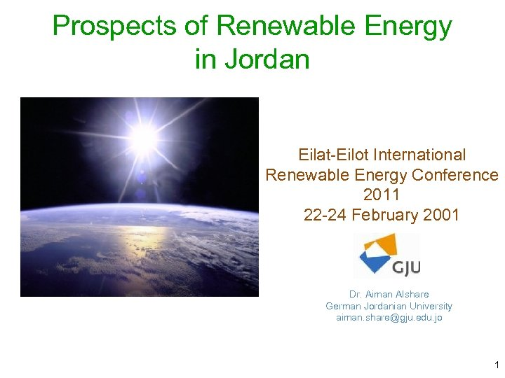 Prospects of Renewable Energy in Jordan Eilat-Eilot International Renewable Energy Conference 2011 22 -24