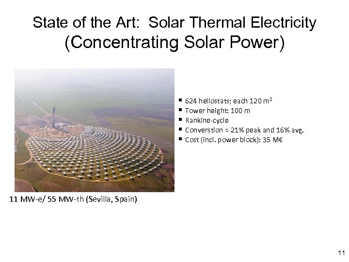 State of the Art: Solar Thermal Electricity (Concentrating Solar Power) § 624 heliostats; each