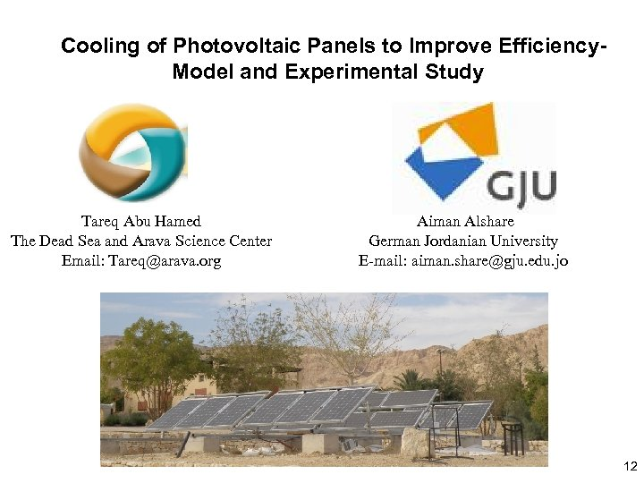 Cooling of Photovoltaic Panels to Improve Efficiency. Model and Experimental Study Tareq Abu Hamed