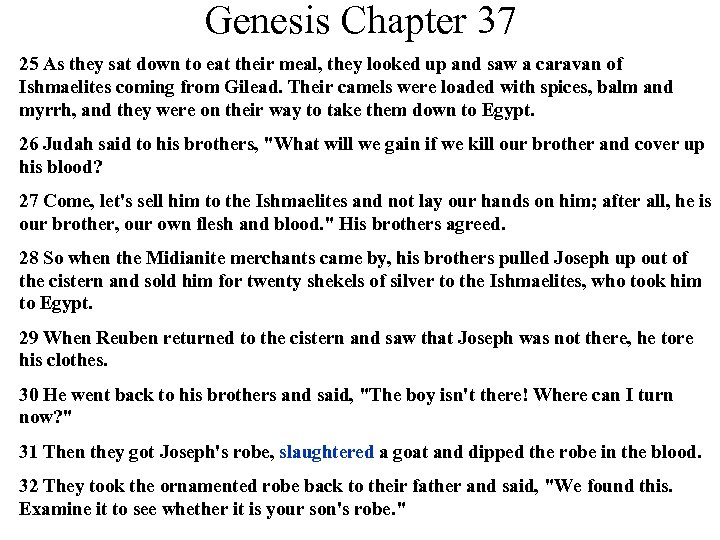 Genesis Chapter 37 25 As they sat down to eat their meal, they looked