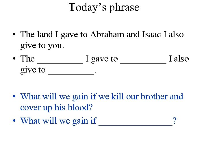 Today's phrase • The land I gave to Abraham and Isaac I also give