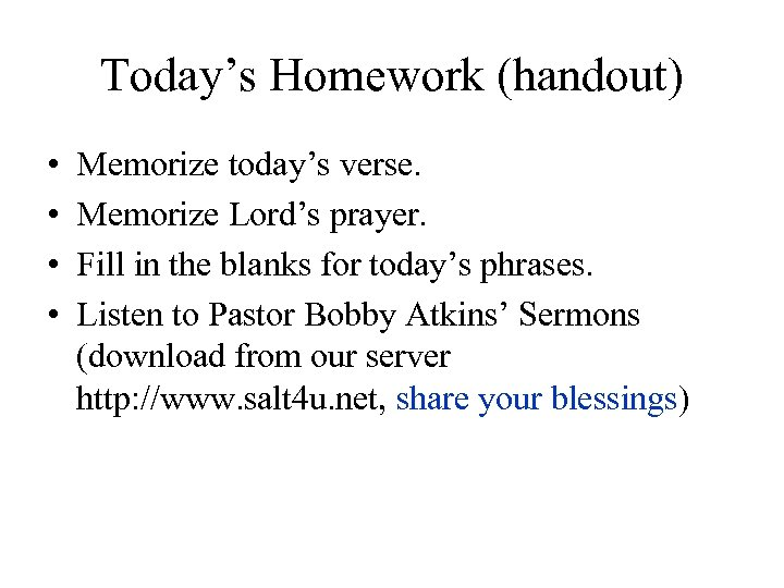 Today's Homework (handout) • • Memorize today's verse. Memorize Lord's prayer. Fill in the