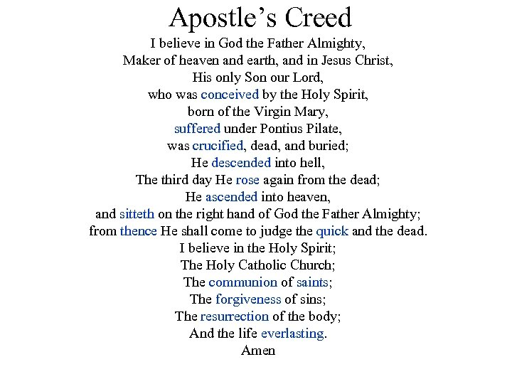 Apostle's Creed I believe in God the Father Almighty, Maker of heaven and earth,