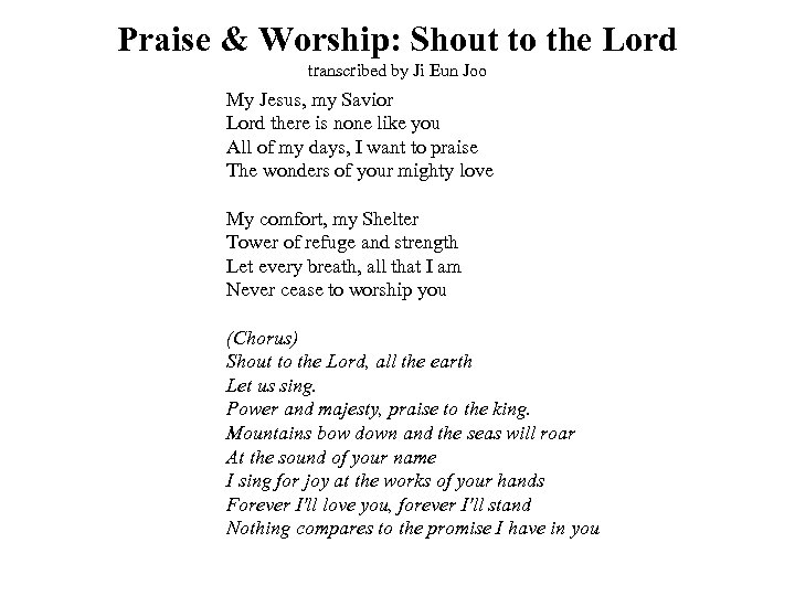 Praise & Worship: Shout to the Lord transcribed by Ji Eun Joo My Jesus,