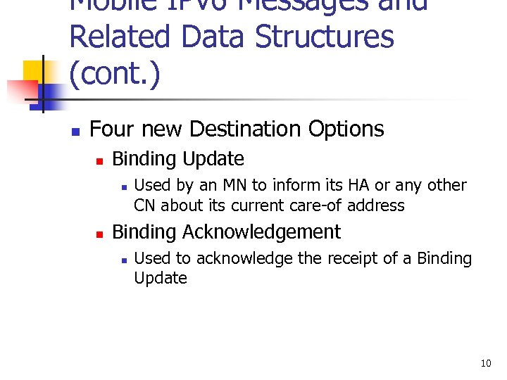 Mobile IPv 6 Messages and Related Data Structures (cont. ) n Four new Destination