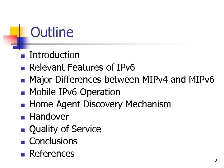 Outline n n n n n Introduction Relevant Features of IPv 6 Major Differences