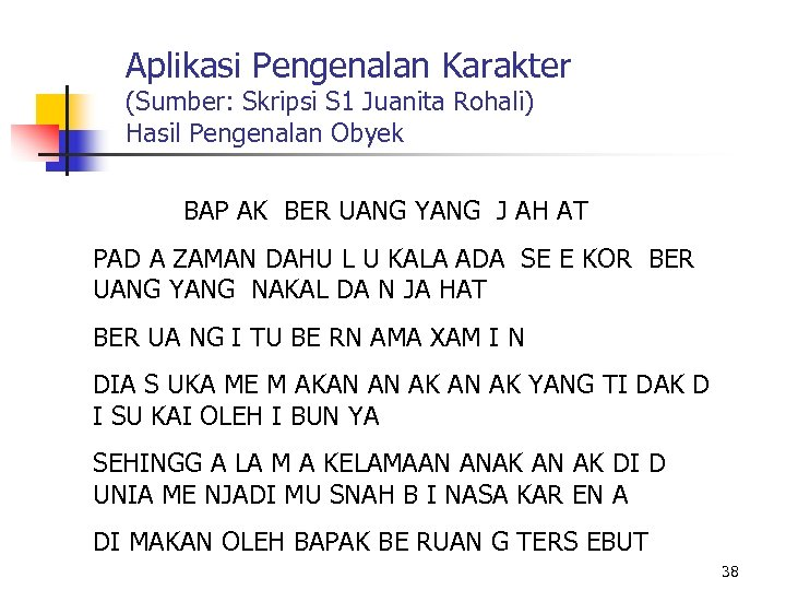 Aplikasi Pengenalan Karakter (Sumber: Skripsi S 1 Juanita Rohali) Hasil Pengenalan Obyek BAP AK