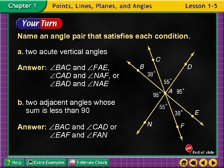 Name an angle pair that satisfies each condition. a. two acute vertical angles Answer: