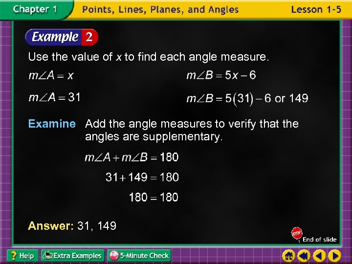 Use the value of x to find each angle measure. Examine Add the angle