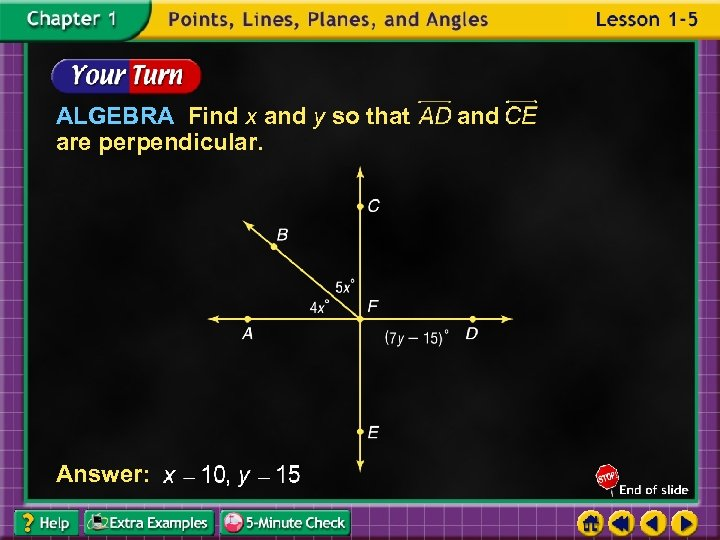 ALGEBRA Find x and y so that are perpendicular. Answer: and