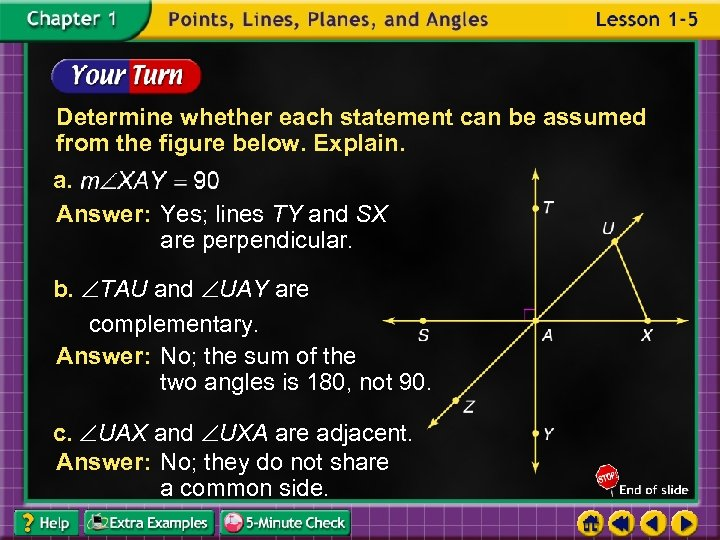 Determine whether each statement can be assumed from the figure below. Explain. a. Answer: