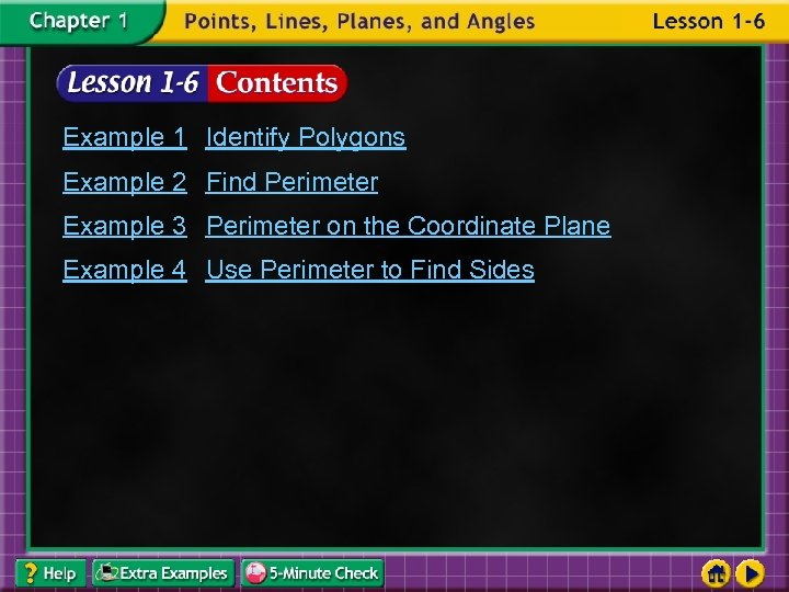 Example 1 Identify Polygons Example 2 Find Perimeter Example 3 Perimeter on the Coordinate