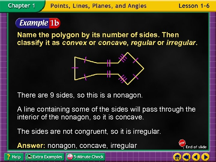 Name the polygon by its number of sides. Then classify it as convex or