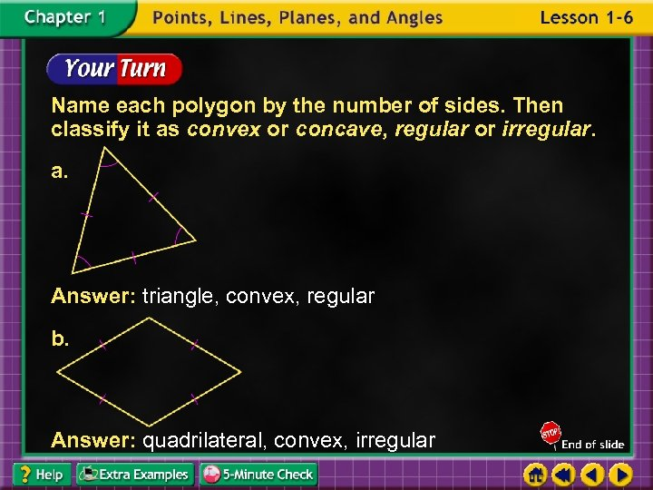 Name each polygon by the number of sides. Then classify it as convex or