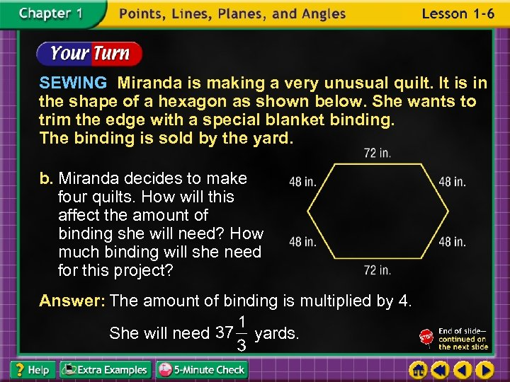 SEWING Miranda is making a very unusual quilt. It is in the shape of
