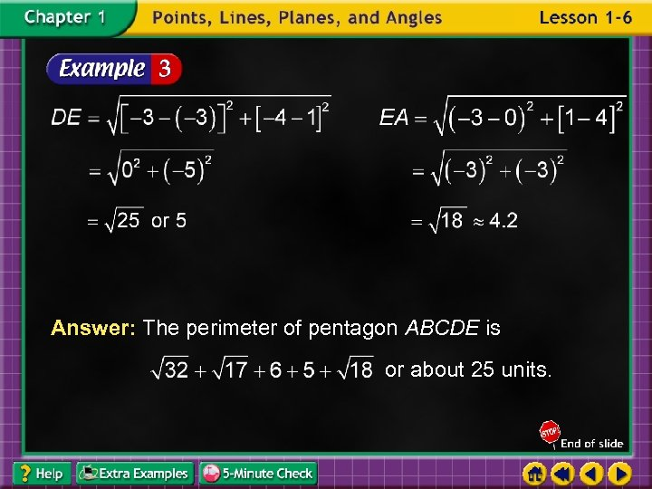 Answer: The perimeter of pentagon ABCDE is or about 25 units.