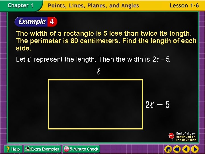 The width of a rectangle is 5 less than twice its length. The perimeter
